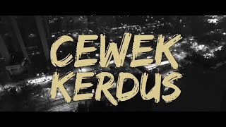 KEMAL PALEVI X YOUNG LEX - Cewek Kerdus (Official Music Video)