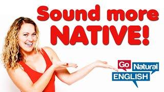 3 Ways to Sound More like a Native English Speaker - iTalki