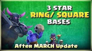 How to TRIPLE Ring/ Square BASES | TH11 War Strategy #209 | After MARCH Update | COC 2018 |