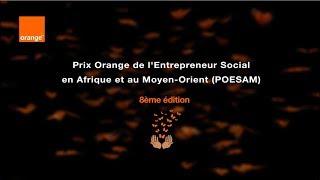 POESAM 2018: Le prix Orange de l'entrepreneur social en Afrique et au Moyen-Orient