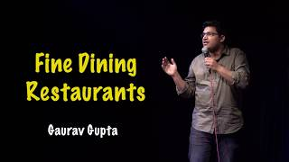 FINE DINING RESTAURANTS | Stand up comedy by Gaurav Gupta