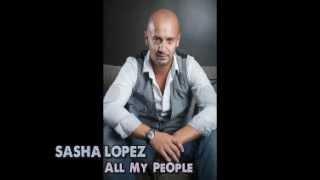 Sasha Lopez-All my people on the floor