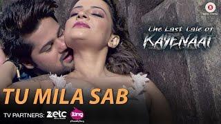 Tu Mila Sab - The Last Tale of Kayenaat | Zeeshan Khan & Vani Vashisth | Altamas Faridi
