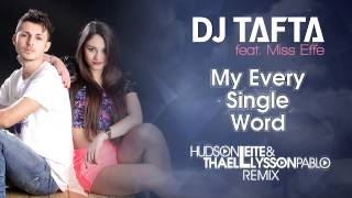 Dj Tafta ft. Miss Effe - My Every Single Word (Hudson Leite & Thaellysson Pablo Remix)