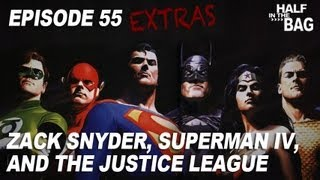 Half in the Bag Extras: Zack Snyder, Superman IV, and The Justice League