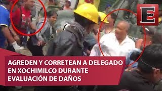 Video: Agreden y corren a delegado de Xochimilco