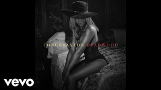 Toni Braxton - Deadwood (Audio)