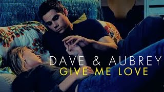 ● The First Time [Aubrey & Dave] || Give me love ●