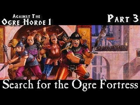 HQ:Ogre Horde - Search for the Ogre Fortress (3/3)