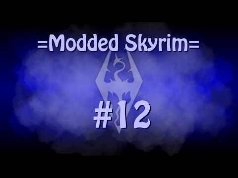 Skyrim: Ultra Modded Episode 12