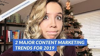 2 Content Marketing Trends and Predictions for 2019