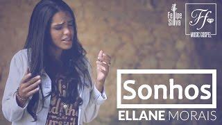CLIPE ELLANE MORAIS - SONHOS (GOSPEL HD)
