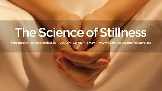 Science of Stillness - Online Masterclasses in Meditation - Invitation