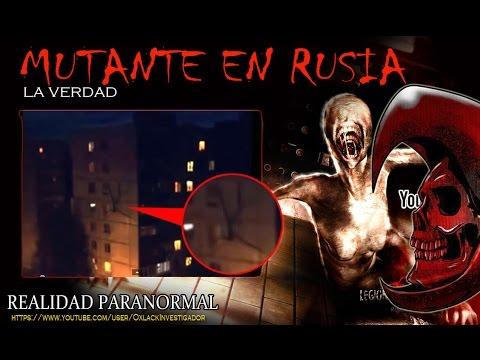 La Verdad del Mutante Filmado en Rusia OxlackCastro