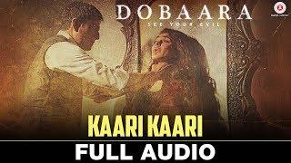 Kaari Kaari - Full Audio   Dobaara   Huma Qureshi & Saqib Saleem   Arko & Asees Kaur