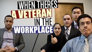 When There's A Veteran In The Workplace!