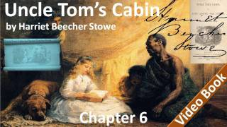 Chapter 06 - Uncle Tom's Cabin by Harriet Beecher Stowe - Discovery