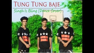 Tung Tung Baje | Singh Is Bling | Dance Cover | The D-Unity Crew