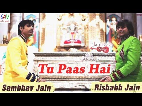 Tu Paas Hai (तू पास है)|| Latest Jain Bhakti Song || Rishabh Jain & Sambhav Jain