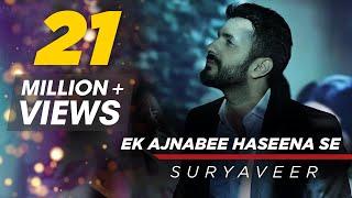Ek Ajnabee Haseena Se (Cover Version) | Suryaveer | Valentine