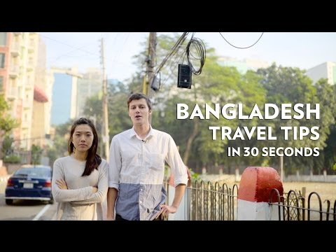 Bangladesh Travel Tips in 30 seconds