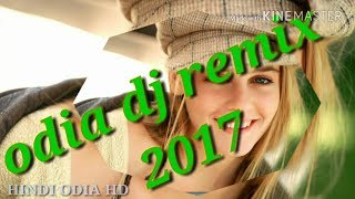 || ODIA DJ REMIX 2017 || LATEST DJ NONSTOP MIX || NEW DJ SONGS || HARD BASS MIX DJ SONGS 2017