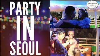 PARTY IN SEOUL, SOUTH KOREA | VLOG
