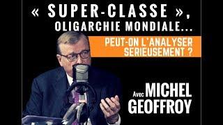 M. Geoffroy: «pour s'affranchir de la super-classe mondiale, il faut être une puissance»