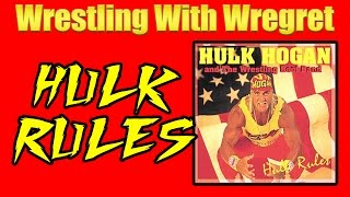 Hulk Rules | Wrestling With Wregret