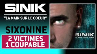 Sinik - 2 Victimes 1 Coupable (Son Officiel)