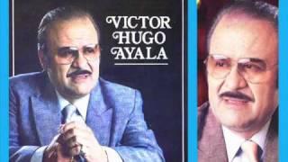 Victor Hugo Ayala - Ayer me echaron del pueblo