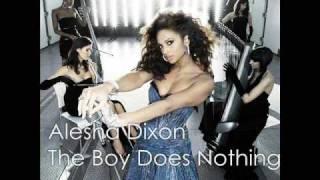 Alesha Dixon - The Boy Does Nothing [FULL - LYRICS+DOWNLOAD]