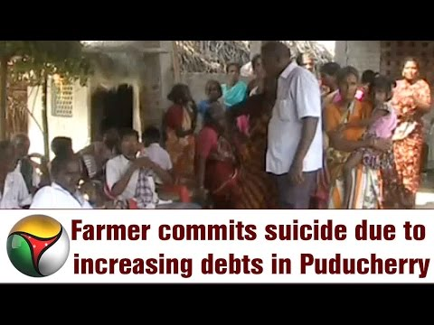 Farmer Commits Suicide Due To Increasing Debts In Puducherry