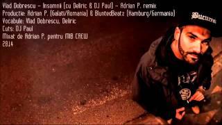 Vlad Dobrescu - Insomnii (cu Deliric şi DJ Paul) - Adrian P. remix