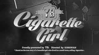 [YB] Cigarette Girl _Music Video