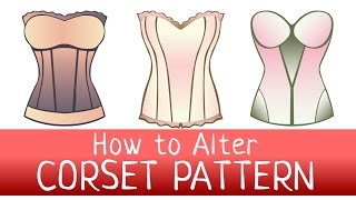 How to alter a CORSET PATTERN? FREE PATTERN DOWNLOAD. How to change & fit pattern