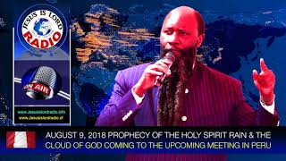 PROPHECY OF THE HOLY SPIRIT RAIN & THE CLOUD OF GOD COMING TO VISIT THE UPCOMING MEETING IN PERU