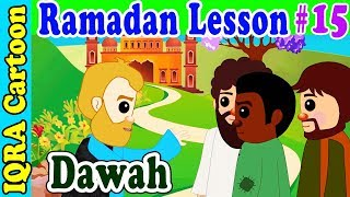 Dawah Month : Ramadan Lesson Islamic Cartoon for Kids Ep # 15