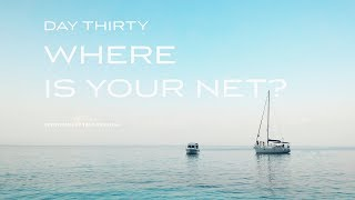 Day 30  - Tom Bayless - Where Is Your Net?