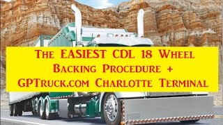 Easiest CDL 18 Wheeler Backing Tips For New CDL Drivers GP Truck Charlotte Terminal