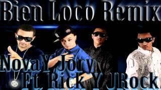 Bien Loco Remix Nova Y Jory Ft Rick Y JRock