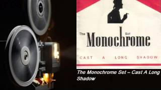 The Monochrome Set - Cast A Long Shadow