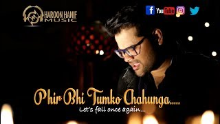 #2 Phir bhi tumko chahunga (Female version) Cover I Haroon Hanif