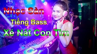 Nonstop - Nhạc Sàn 2017 - Tiếng Bass Xé Nát Con Tim