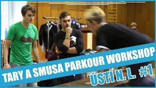 TARY A SMUSA PARKOUR WORKSHOP EP. 2   ÚSTÍ N. L. #1