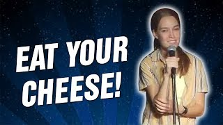Eat Your Cheese! (Stand Up Comedy)