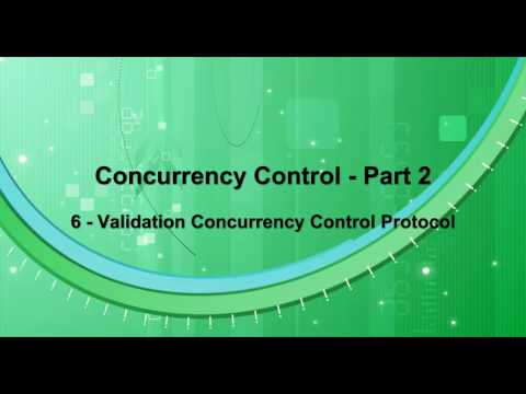 Concurrency Control - Part 2 - 06 - Validation Concurrency Control Schema