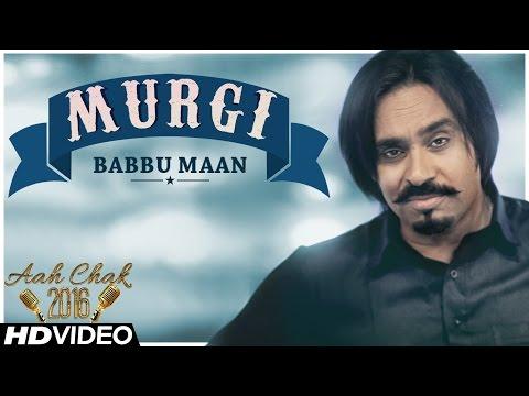 Babbu Maan - Murgi | Official Music Video | Aah Chak 2016 | Latest Punjabi Song 2016