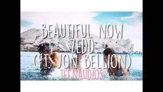 Beautiful Now Zedd (ft. Jon bellon | teen audios