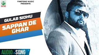Gulab Sidhu   Sappan De Ghar   Brand New Full Audio Song   2015